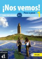¡nos vemos! 1 paso a paso  (libro del alumno + cd) (nivel a1)-eva maría lloret ivorra-9788484437994