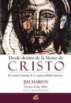 desde dentro de la mente de cristo: el sendero interior de la esp iritualidad cristiana jim marion 9788484450894