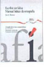 escribir sin faltas: manual basico de ortografia-jose antonio martinez-9788484591894