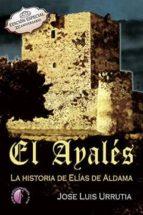 el ayales, la historia de elias de aldama jose luis urrutia lopez 9788488890894