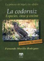 la codorniz: especies, caza y cocina-fernando murillo rodriguez-9788489142794