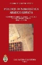 estudios de numismatica arabigo-hispana: considerada como comprob ante historico de la dominacion islamica de la peninsula-antonio delgado y hernandez-9788489512894