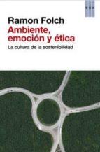 ambiente, emocion y etica-ramon folch-9788490063194