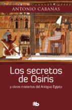 los secretos de osiris (ebook) antonio cabanas 9788490193594