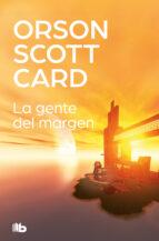 la gente del márgen (ebook) orson scott card 9788490194294