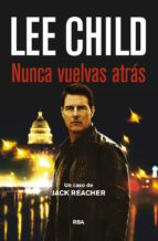 nunca vuelvas atras (serie jack reacher 18)-lee child-9788490565094