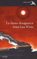 la dama desaparece-ethel lina white-9788490652794