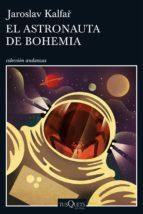 el astronauta de bohemia jaroslav kalfar 9788490664094