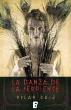 la danza de la serpiente (ebook)-pilar ruiz-9788490694794