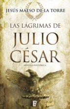 las lágrimas de julio césar (ebook)-jesus maeso de la torre-9788490698594