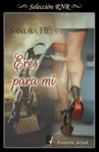 eres para mí (quinteto de la muerte 2) (ebook)-sandra heys-9788490699294