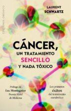 cancer, un tratamiento sencillo y nada toxico-laurent schwartz-9788491111894