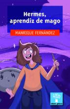 hermes, aprendiz de mago manrique fernandez 9788491510994