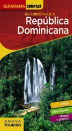 un corto viaje a republica dominicana 2018 (guiarama compact)-ignacio merino-9788491580294