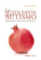 la autolesión en el autismo-isabel paula-9788491810094