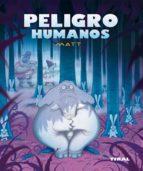 peligro humanos-carlos matera-9788492678594