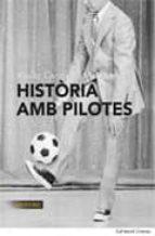 historia amb pilotes-xavier carmaniu-9788492874194