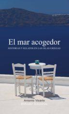 el mar acogedor. historias y relatos en las islas griegas (ebook)-antonio vicario-9788492926794