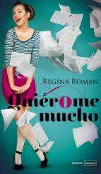 quierome mucho-regina roman-9788492929894