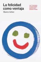 la felicidad como ventaja-shaun achor-9788492981694