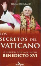 los secretos del vaticano: la herencia oculta de benedicto xvi fernando gracia 9788493376994
