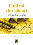 control de calidad: tecnicas y herramientas maria perez marques 9788494180194