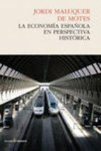 la economía española en perspectiva historica jordi maluquer de motes 9788494212994