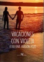 vacaciones con violeta-estefania aragon pozo-9788494409394