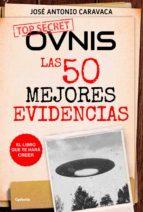 ovnis: las 50 mejores evidencias-jose antonio caravaca-9788494586194