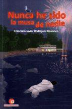 nunca he sido la musa de nadie-francisco j. rodriguez barranco-9788494663994