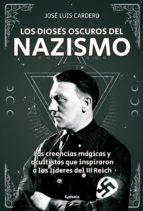 los dioses oscuros del nazismo jose luis cardero lopez 9788494722394