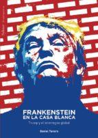 frankenstein en la casa blanca: trump y el interregno global daniel tanuro 9788494747694