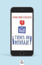 ¡tienes un mensaje!-alvaro prian albaladejo-9788494866494