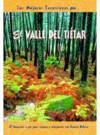 las mejores excursiones por el valle del tietar: 27 itinerarios a pie para conocer e interpretar este espacio natural tomas santamaria begoña tens 9788495368294