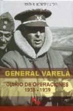 general varela: diario de operaciones 1936 1939 jesus n. nuñez calvo 9788496170094
