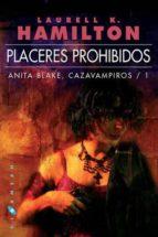 placeres prohibidos. anita blake: cazavampiros 1-laurell k. hamilton-9788496208094