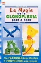 magia de la globoflexia paso a paso (crea con patrones) linda perina 9788496365094