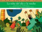 la niña del dia y la noche: cuento de venezuela-ramon girona-9788496509894