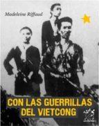 El libro de Con las guerrillas del vietcong autor MADELEINE RIFFAUD EPUB!