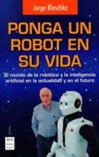 ponga un robot en su vida-jorge blaschke-9788496746794