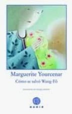 como se salvo wang fo (el bosque viejo 28) marguerite yourcenar 9788496974494