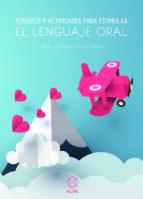 cuentos y actividades para estimular el lenguaje oral-juan carlos arriaza mayas-9788497008594