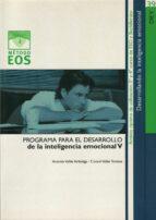 programa para el desarrollo de la inteligencia emocional (vol. v) antonio valles arandiga consol valles tortosa 9788497270694