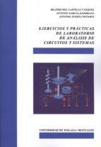 ejercicios y practicas de laboratorio de analisis de circuitos y sistemas-beatriz del castillo vazquez-9788497479394