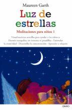 luz de estrellas: meditaciones para niños 1-maureen garth-9788497544894
