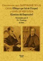 controversias entre bartolome de las casas y gines de sepulveda (ed. facsimil)-domingo de soto-9788497613194