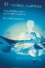 el medico cuantico: guia de la fisica cuantica para la salud y la sanacion-amit goswami-9788497774994