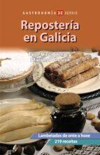 reposteria en galicia: lambetadas de onte a hoxe (4ª ed. actualiz ada) fina casalderrey mariano garcia 9788497824194