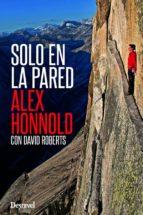 solo en la pared-david roberts-alex honnold-9788498293494