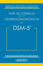 guia de consulta de los criterios diagnosticos del dsm 5. dsm 5 = spanish edition of the desk reference to the diagnostic criteria  from dsm 5 9788498358094